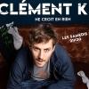 CLEMENT K NE CROIT EN RIEN