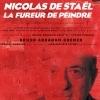 NICOLAS DE STAEL - LA FUREUR DE PEINDRE