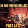 LES 1001 NUITS DU JAZZ - « FREE JAZZ » : LA LIBERTÉ GUIDANT LE JAZZ