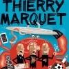 THIERRY MARQUET - CARREMENT MECHANT, JAMAIS CONTENT