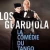 LOS GUARDIOLA - LA COMEDIE DU TANGO