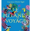 affiche [EXPO] Orane Sigal, Le Grand Voyage