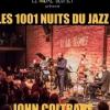 LES 1001 NUITS DU JAZZ - JOHN COLTRANE, A LOVE SUPREME