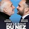 « Par le bout du nez », avec François Berléand et François-Xavier Demaison