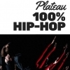 PLATEAU 100% HIP-HOP