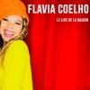 FLAVIA COELHO - LE LIVE DE LA RAISON