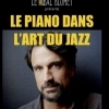 LE PIANO DANS L'ART DU JAZZ - BAPTISTE TROTIGNON
