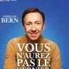 STEPHANE BERN - VOUS N'AUREZ PAS LE DERNIER MOT