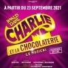 CHARLIE ET LA CHOCOLATERIE - LE MUSICAL