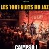 LES 1001 NUITS DU JAZZ - CALYPSO ! LE JAZZ VENU DES CARAÏBES