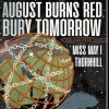 AUGUST BURNS RED + BURY TOMORROW