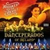 DANCEPERADOS OF IRELAND - WHISKEY YOU ARE THE DEVIL !