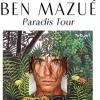 BEN MAZUE - PARADIS TOUR